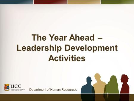 Department of Human Resources The Year Ahead – Leadership Development Activities.