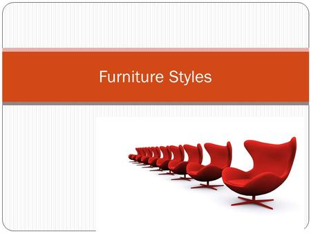 Furniture Styles.