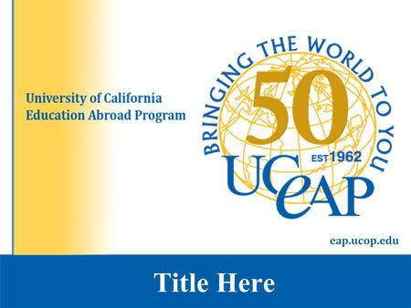 Title Here eap.ucop.edu. Contents Click to add Title Content Title Content Title.