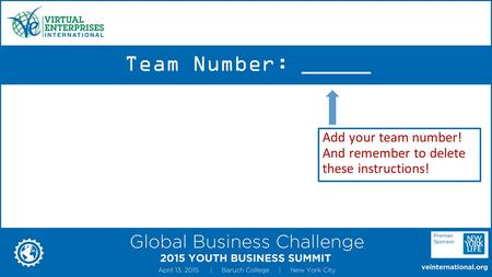 Team Number: _____ April 13, 2015 Team Number: Add your team number! And remember to delete these instructions!