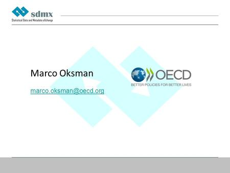 Marco Oksman SDMX Transformation Component Applying CSPA.