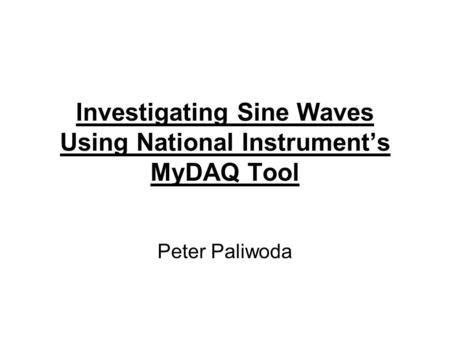 Investigating Sine Waves Using National Instrument's MyDAQ Tool