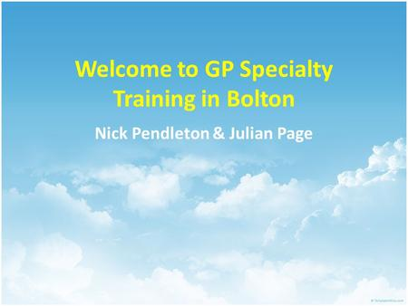 Welcome to GP Specialty Training in Bolton Nick Pendleton & Julian Page.