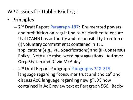 WP2 Issues for Dublin Briefing - Principles – 2 nd Draft Report Paragraph 187 : Enumerated powers and prohibition on regulation to be clarified to ensurethat.