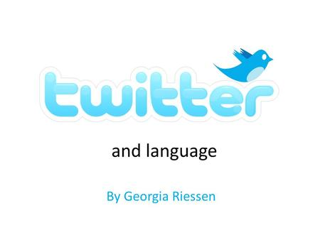 By Georgia Riessen. Introduction Online social networking and micro-blogging service Users send and read text-based tweets Maximum 140 characters Over.