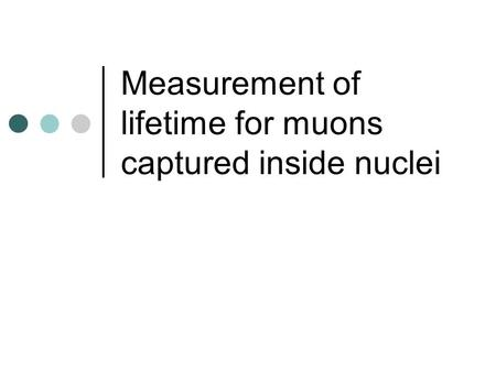 Measurement of lifetime for muons captured inside nuclei