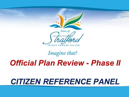 Official Plan Review - Phase II CITIZEN REFERENCE PANEL.