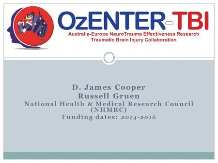 D. James Cooper Russell Gruen National Health & Medical Research Council (NHMRC) Funding dates: 2014-2016.