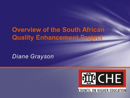 Diane Grayson Overview of the South African Quality Enhancement Project.