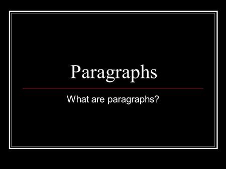 Paragraphs What are paragraphs?. Paragraphs A set of related sentences that express or develop an idea Topical paragraphs develop a topic or idea Special.