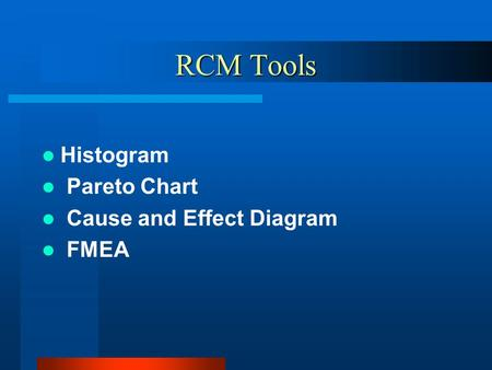 RCM Tools Histogram Pareto Chart Cause and Effect Diagram FMEA.