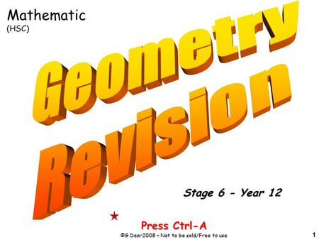 1 Press Ctrl-A ©G Dear2008 – Not to be sold/Free to use Stage 6 - Year 12 Mathematic (HSC)