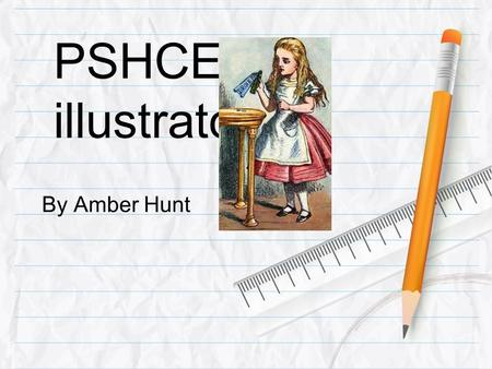 PSHCE illustrator By Amber Hunt. Qualifications You do not need any particular qualifications to be an illustrator, although it may be helpful to gain.