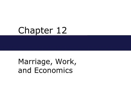 Marriage, Work, and Economics