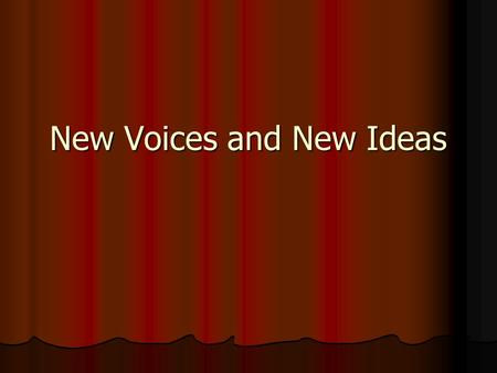 New Voices and New Ideas. Out With the Old… People had tried both the Liberals and the Conservatives with little change in their situation People had.
