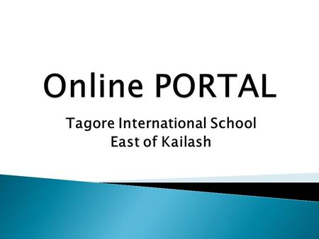 Tagore International School East of Kailash. Dear Parents, School is requesting you to update following details on Online Portal.. SMS NUMBER FATHER'S.
