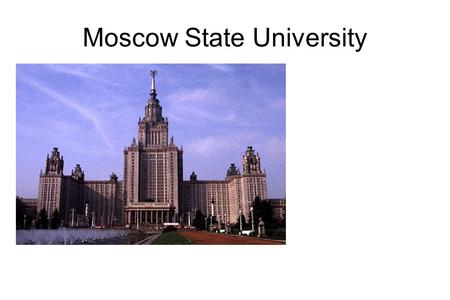 Moscow State University. Russia Schools system The education for kids in Russia is between age 6 and 15. The Russian School year is 4 terms. Russian schools.