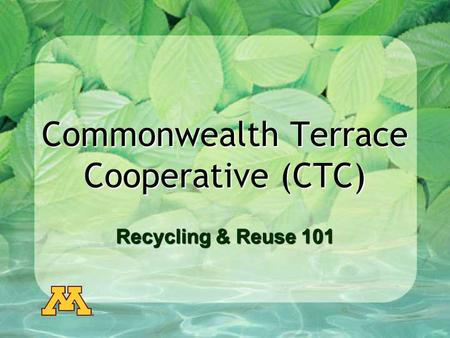 Commonwealth Terrace Cooperative (CTC) Recycling & Reuse 101.