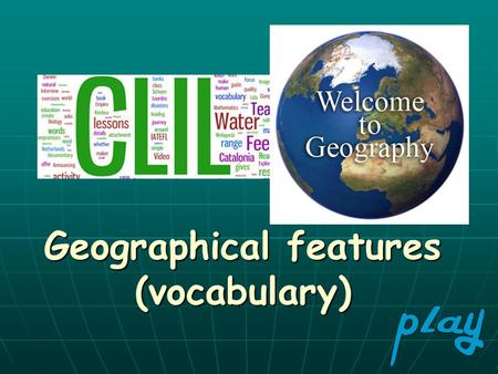 Geographical features (vocabulary)