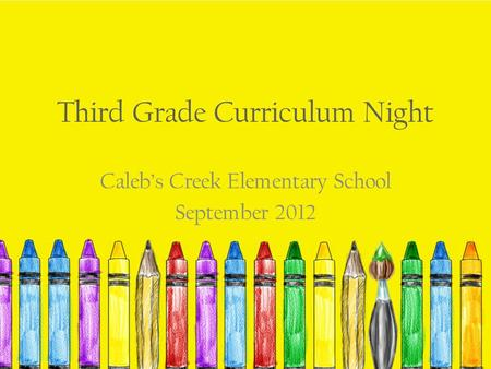 Third Grade Curriculum Night Caleb's Creek Elementary School September 2012.