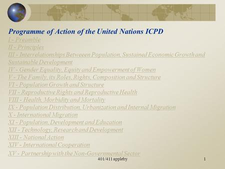 1 Programme of Action of the United Nations ICPD I - Preamble II - Principles III - Interrelationships Betweeen Population, Sustained Economic Growth and.