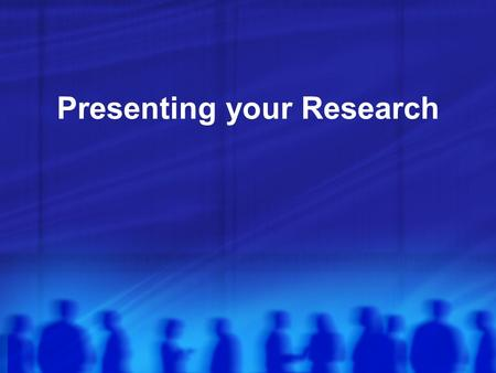 Presenting your Research. What's the point? Communicating your findings is important step in the scientific method. You will likely learn more about your.