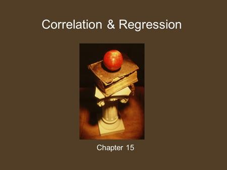 Correlation & Regression Chapter 15. Correlation It is a statistical technique that is used to measure and describe a relationship between two variables.