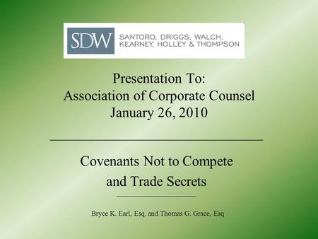 Bryce K. Earl, Esq. and Thomas G. Grace, Esq Presentation To: Association of Corporate Counsel January 26, 2010 ______________________________ Covenants.
