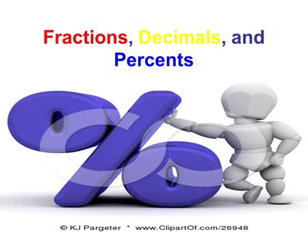 Fractions, Decimals, and Percents. Video Support  essons Learn Alberta: percents.