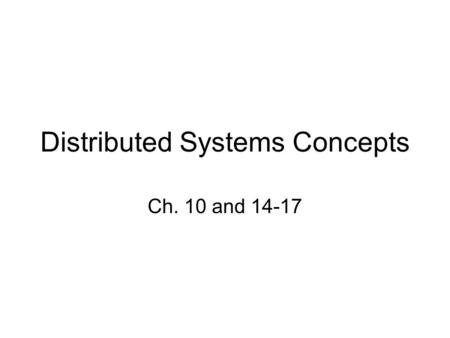 Distributed Systems Concepts Ch. 10 and 14-17. Figure 10.1 Skew between computer clocks in a distributed system.