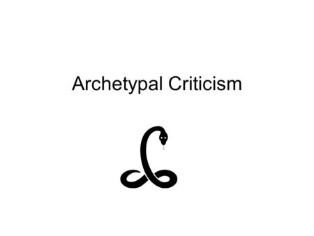 Archetypal Criticism. Archetype The word archetype is from the Greek arkhetupon, first mold or model, in the meaning of being the initial version of something.