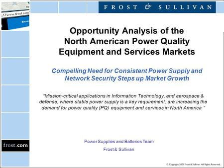 Opportunity Analysis of the North American Power Quality Equipment and Services Markets Compelling Need for Consistent Power Supply and Network Security.