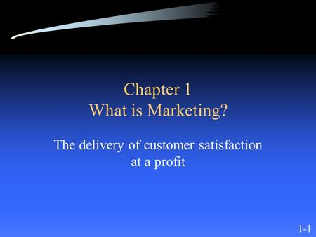 Chapter 1 What is Marketing?