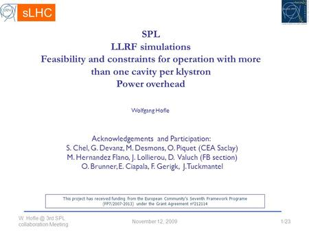 W. 3rd SPL collaboration Meeting November 12, 20091/23 Wolfgang Hofle SPL LLRF simulations Feasibility and constraints for operation with more.
