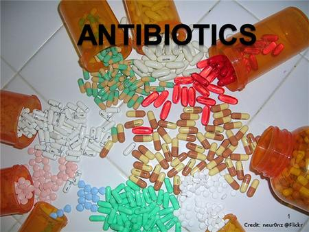 Antibiotics.