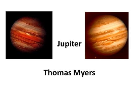Jupiter Thomas Myers.
