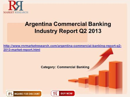 Argentina Commercial Banking Industry Report Q2 2013  2013-market-report.html Category: