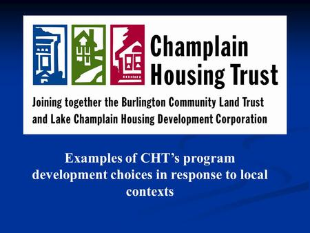 Examples of CHT's program development choices in response to local contexts.