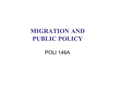MIGRATION AND PUBLIC POLICY POLI 146A. READING Smith, Talons, ch. 13 Domínguez and Fernández de Castro, chapters 2, 4, 5 (Mexico, Central America, Caribbean)