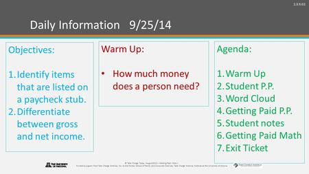 2.3.9.G1 © Take Charge Today –August2013 – Getting Paid– Slide 1 Funded by a grant from Take Charge America, Inc. to the Norton School of Family and Consumer.