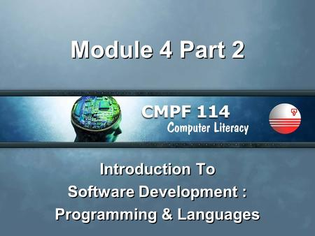Module 4 Part 2 Introduction To Software Development : Programming & Languages Introduction To Software Development : Programming & Languages.