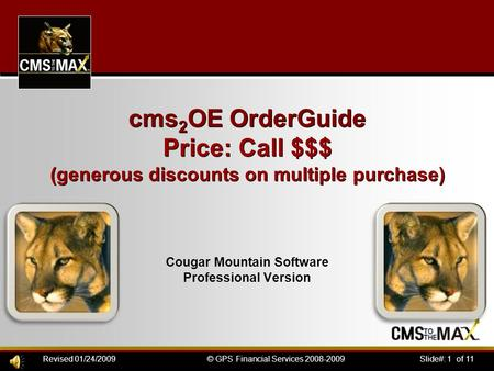 Slide#: 1 of 11© GPS Financial Services 2008-2009Revised 01/24/2009 cms 2 OE OrderGuide Price: Call $$$ (generous discounts on multiple purchase) Cougar.