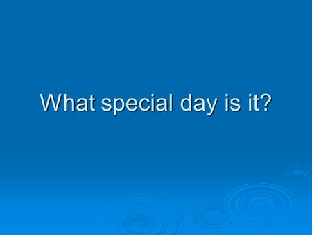 What special day is it?. What happened to my paycheck???