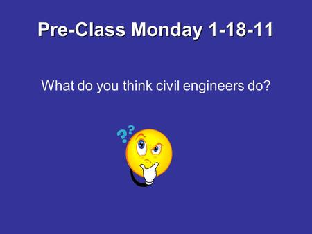 What do you think civil engineers do?