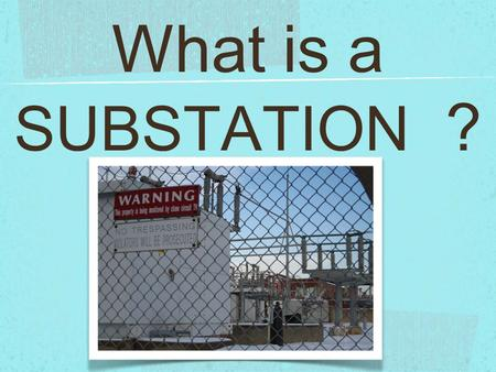 What is a SUBSTATION ?. . These are excellent questions! Let's deal with them one at a time. What is a substation? … what does it do? … how does it work?