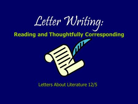 Letter Writing: Reading and Thoughtfully Corresponding Letters About Literature 12/5.