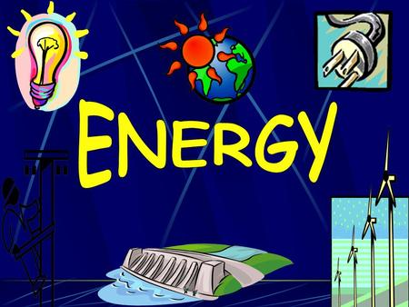 ENERGY is… the ability to do WORK or cause change WORK is… when a FORCE moves an object a FORCE is… a push or a pull Name 2 things that ARE energy or.