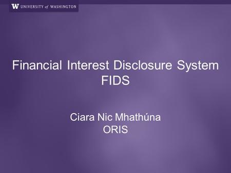 Financial Interest Disclosure System FIDS Ciara Nic Mhathúna ORIS.