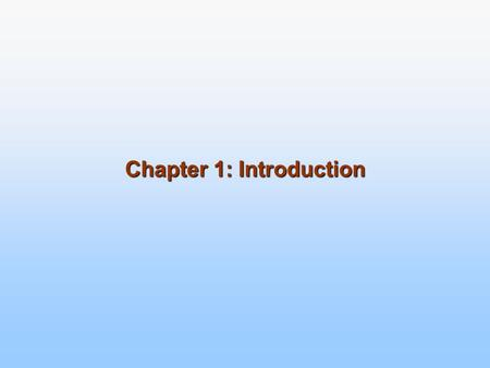 Chapter 1: Introduction. What Operating Systems Do Computer-System Organization Computer-System Architecture Operating-System Structure Operating-System.