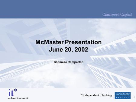 1 McMaster Presentation June 20, 2002 Shameze Rampertab.